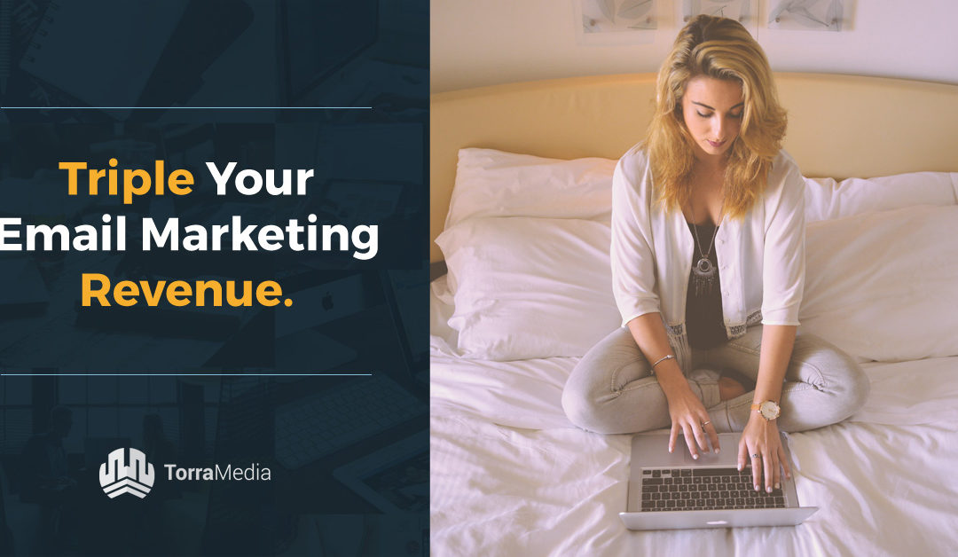 How To Triple Your Email Marketing Revenue